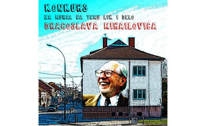 Konkurs za mural na temu lik i delo Dragoslava Mihailovića